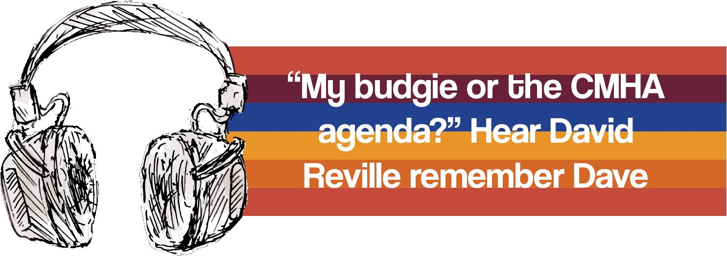 Hear David Reville remember Dave