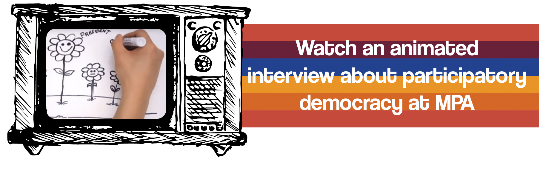 Watch an anomated interview about participatory democracy at MPA